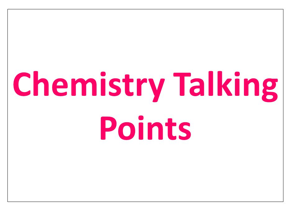 Chemistry Talking Points