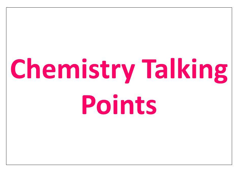 Chemistry Talking Points
