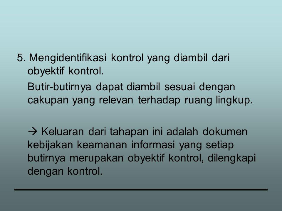 5.Mengidentifikasi kontrol yang diambil dari obyektif kontrol.