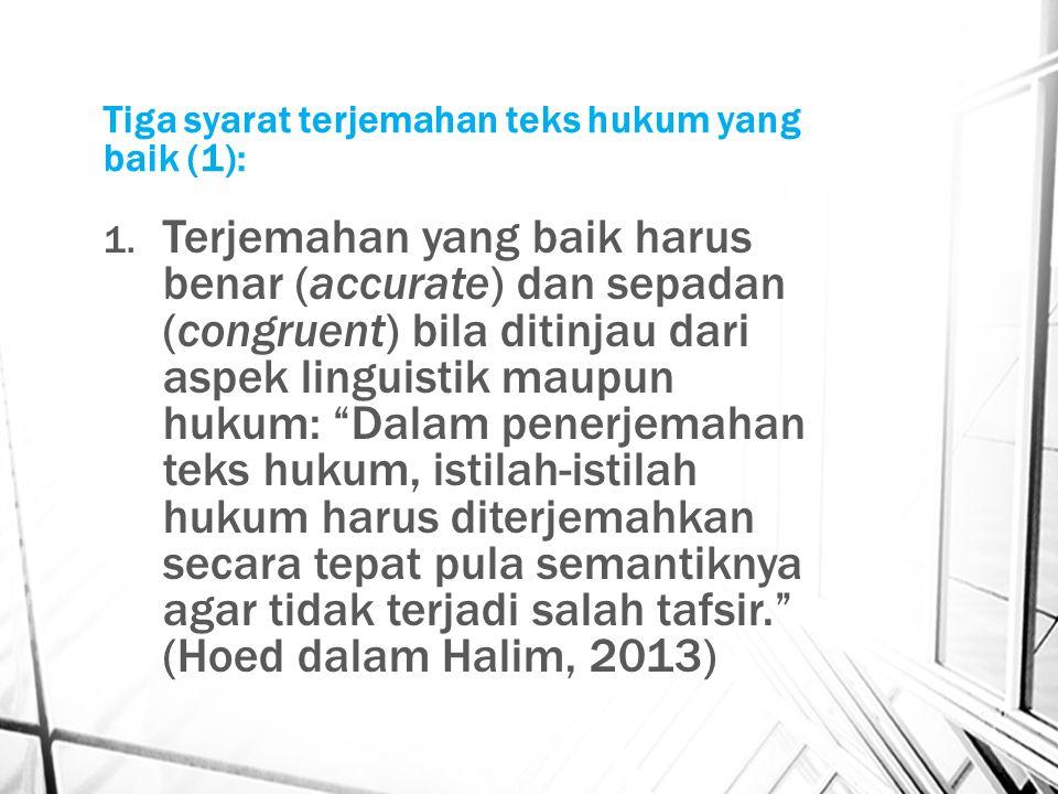 Tiga syarat terjemahan teks hukum yang baik (1): 1.