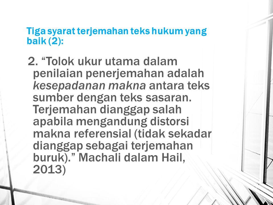 Tiga syarat terjemahan teks hukum yang baik (2): 2.