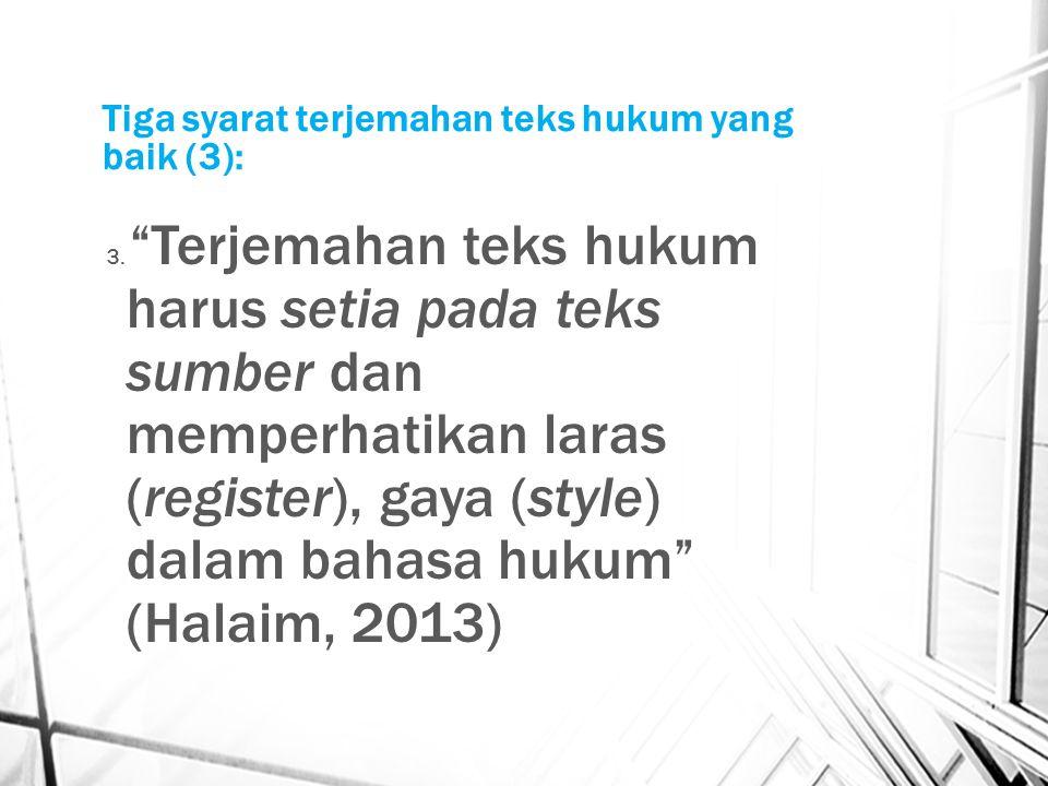 Tiga syarat terjemahan teks hukum yang baik (3): 3.
