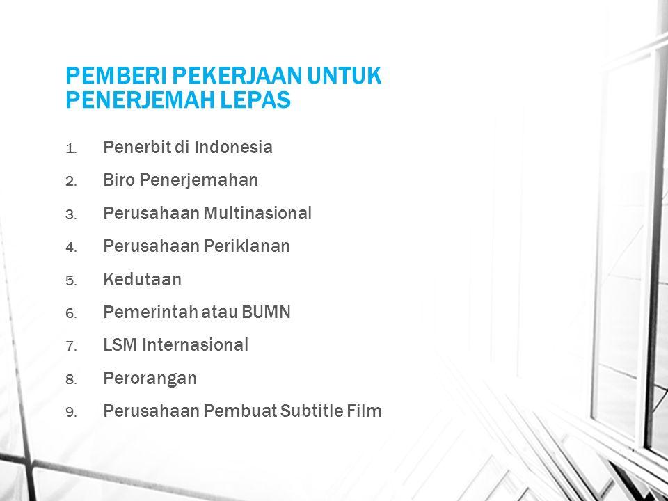 PEMBERI PEKERJAAN UNTUK PENERJEMAH LEPAS 1. Penerbit di Indonesia 2.