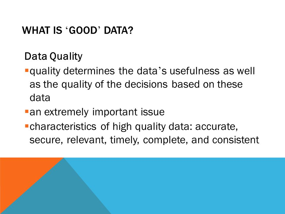 WHAT IS ' GOOD ' DATA.