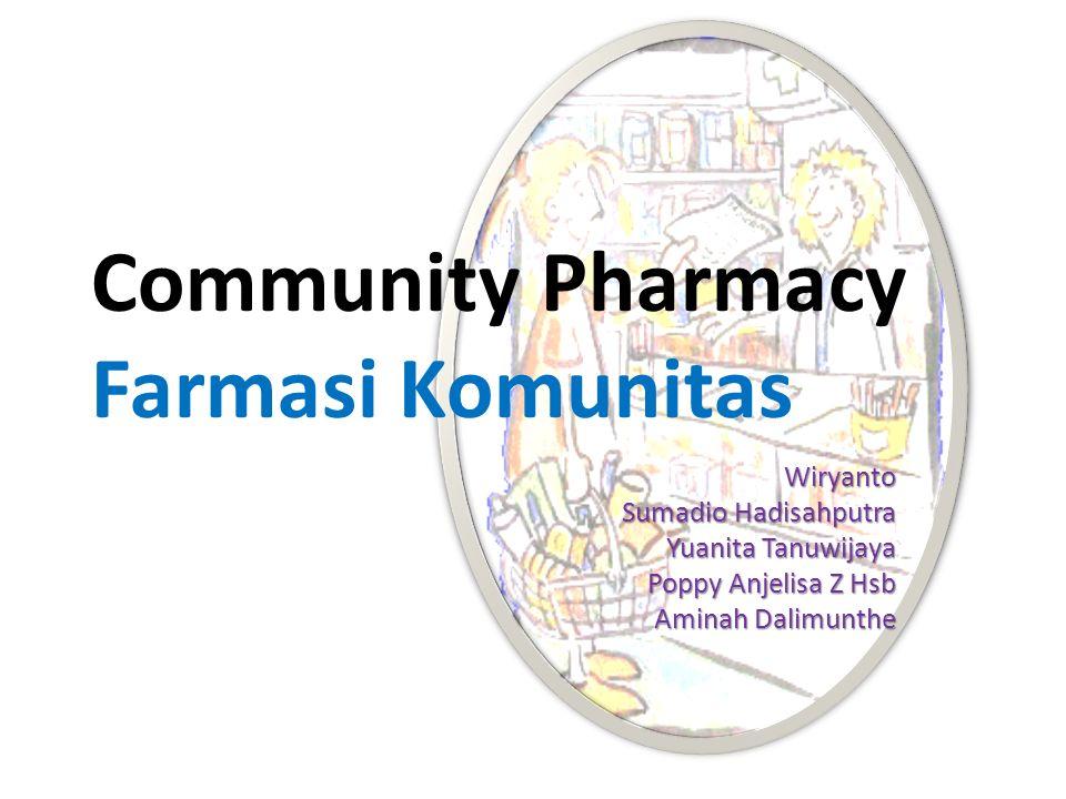 Community Pharmacy Farmasi Komunitas Wiryanto Sumadio Hadisahputra Yuanita Tanuwijaya Poppy Anjelisa Z Hsb Aminah Dalimunthe