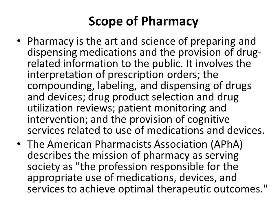 Pharmacy is the art and science of preparing and dispensing medications and the provision of drug- related information to the public. It involves the