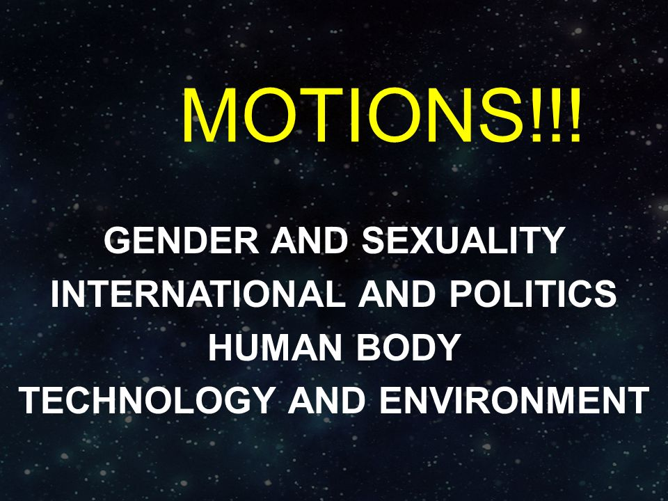 GENDER AND SEXUALITY INTERNATIONAL AND POLITICS HUMAN BODY TECHNOLOGY AND ENVIRONMENT MOTIONS!!!