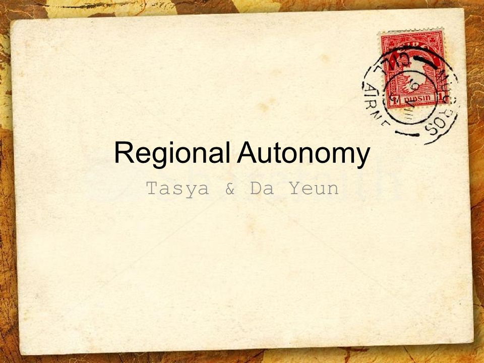 Regional Autonomy What is the definition of Autonomy?