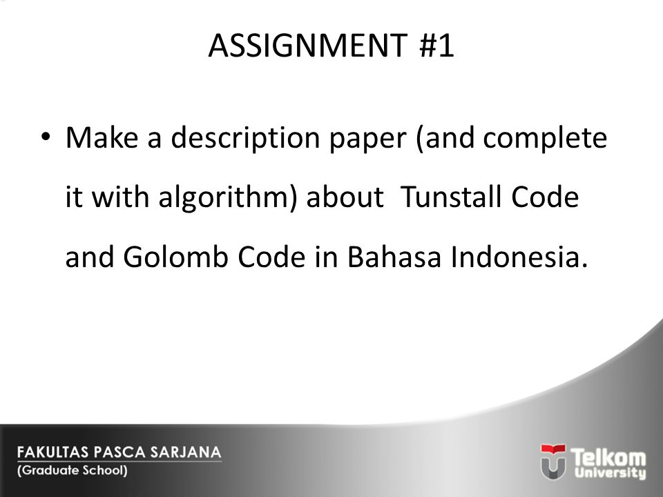 ASSIGNMENT #1 Make a description paper (and complete it with algorithm) about Tunstall Code and Golomb Code in Bahasa Indonesia.