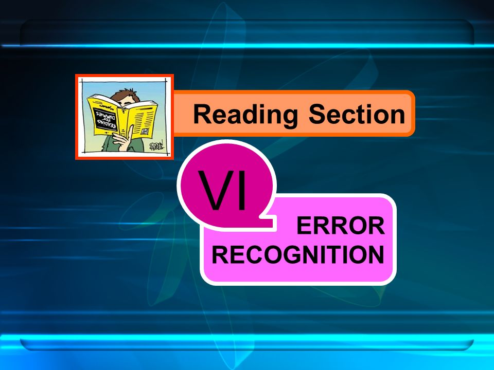 Reading Section ERROR RECOGNITION VI