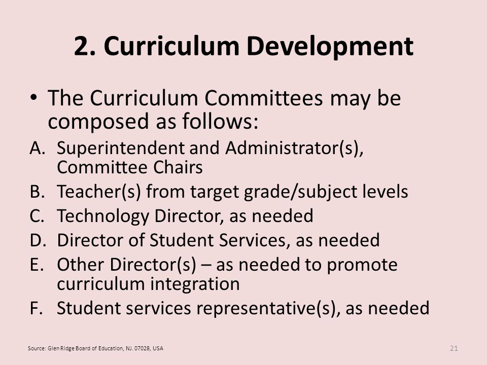 2. Curriculum Development The Curriculum Committees may be composed as follows: A.Superintendent and Administrator(s), Committee Chairs B.Teacher(s) f