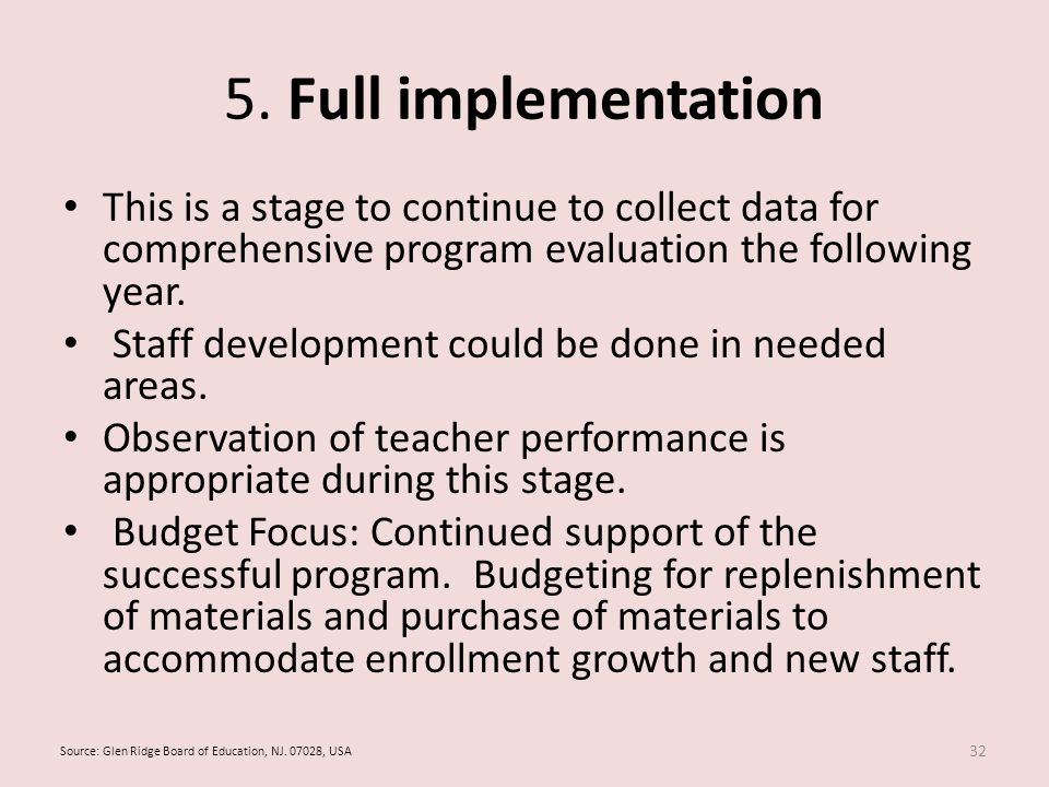 5. Full implementation This is a stage to continue to collect data for comprehensive program evaluation the following year. Staff development could be