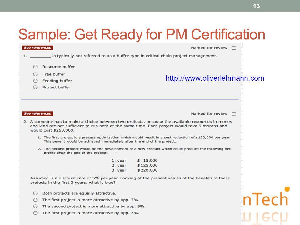 Sample: Get Ready for PM Certification 13 http://www.oliverlehmann.com