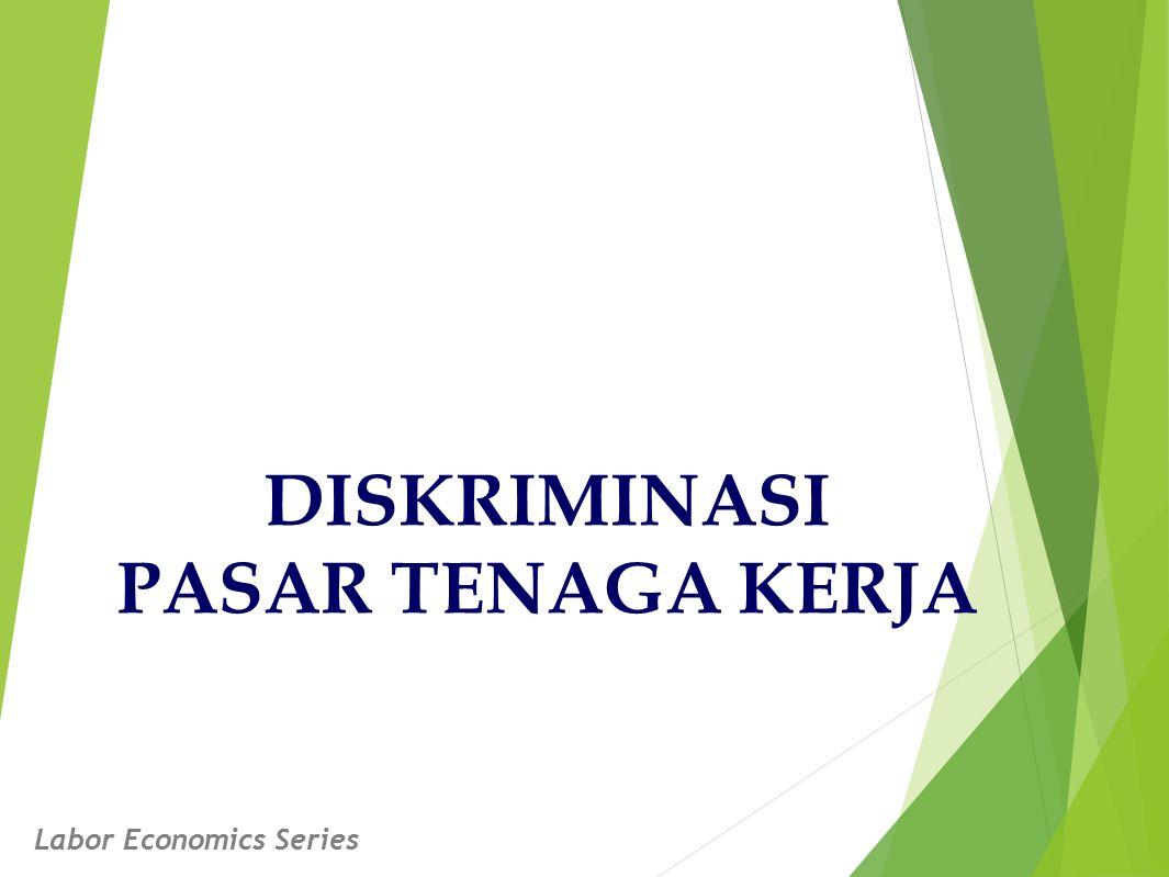 DISKRIMINASI PASAR TENAGA KERJA Labor Economics Series