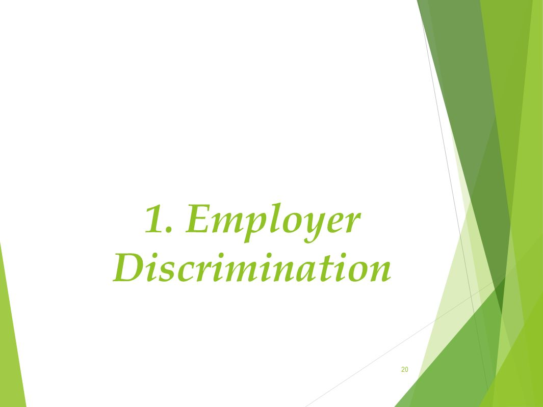 1. Employer Discrimination 20