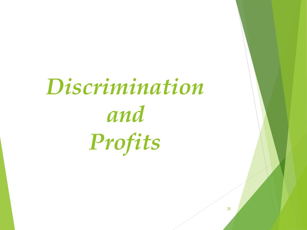 Discrimination and Profits 36