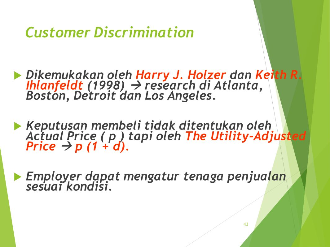 Customer Discrimination  Dikemukakan oleh Harry J.