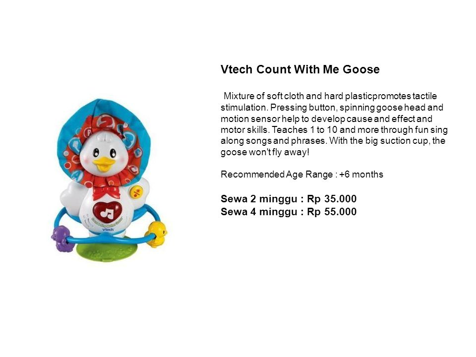 Vtech Count With Me Goose Mixture of soft cloth and hard plasticpromotes tactile stimulation. Pressing button, spinning goose head and motion sensor h