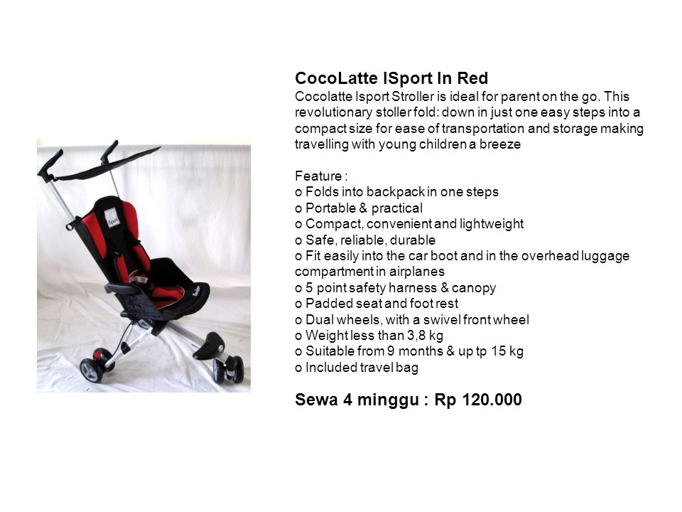 CocoLatte ISport In Red Cocolatte Isport Stroller is ideal for parent on the go. This revolutionary stoller fold: down in just one easy steps into a c