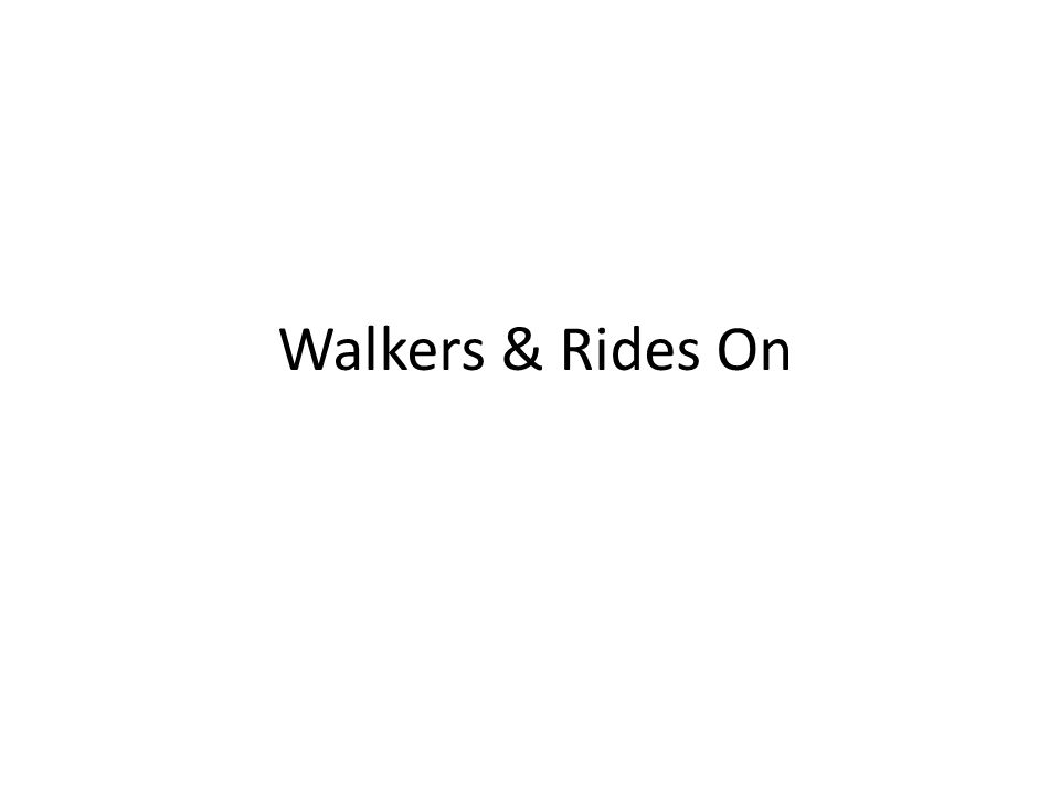 Walkers & Rides On
