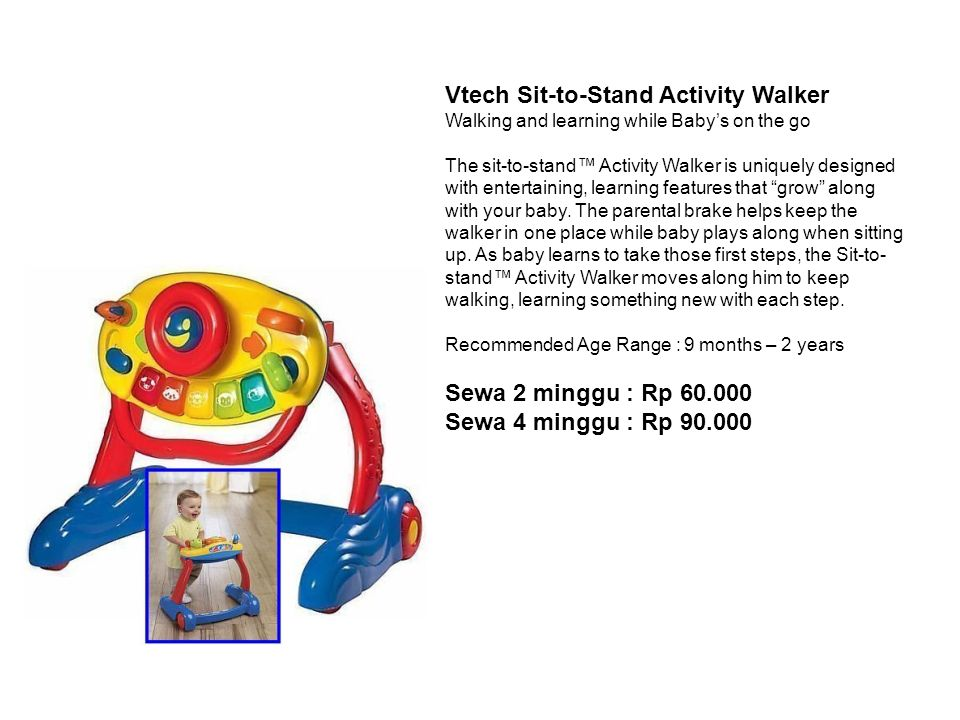 Vtech Sit-to-Stand Activity Walker Walking and learning while Baby's on the go The sit-to-stand™ Activity Walker is uniquely designed with entertainin