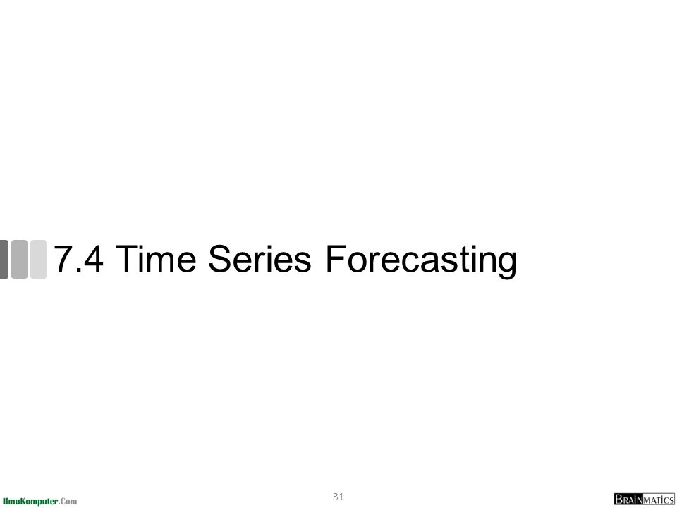 7.4 Time Series Forecasting 31