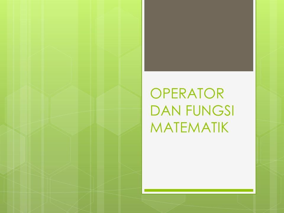 OPERATOR DAN FUNGSI MATEMATIK