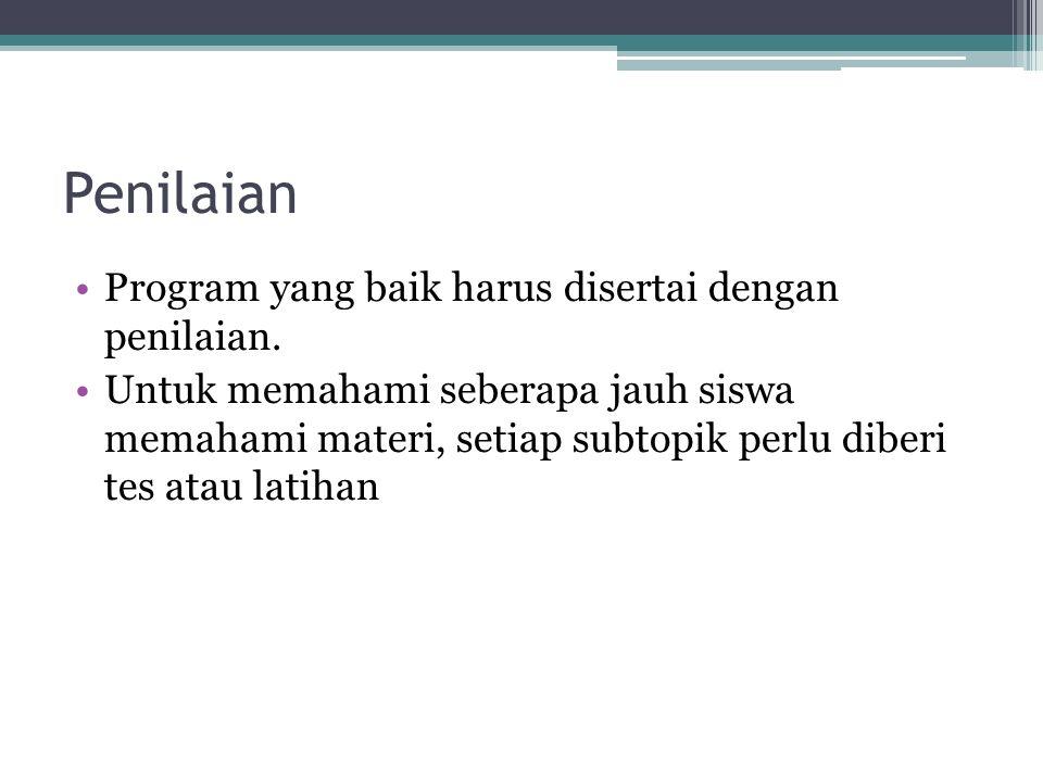 Penilaian Program yang baik harus disertai dengan penilaian.