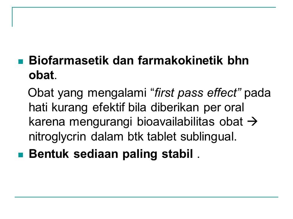 """Biofarmasetik dan farmakokinetik bhn obat. Obat yang mengalami """"first pass effect"""" pada hati kurang efektif bila diberikan per oral karena mengurangi"""