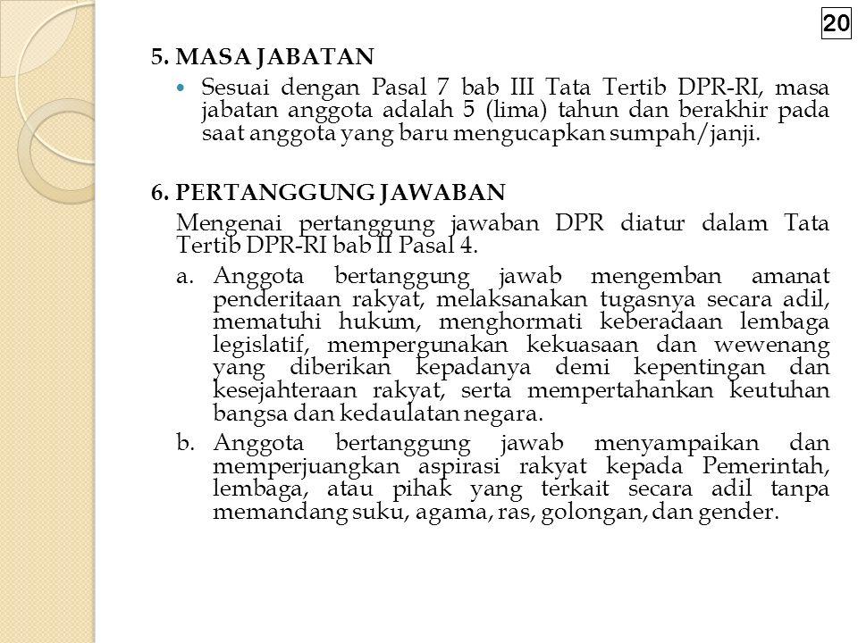 4. PROSES PENGISIAN JABATAN Pengisian dan pemberhentian DPR ; Menurut Pasal 19 UUD : Anggota DPR dipilih oleh rakya melalui pemilihan Umum ; Susunan D