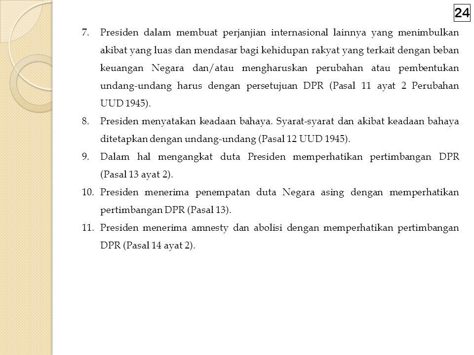 d. Hubungan Presiden dan DPR 1. RUU anggaran pendapatan dan belanja Negara diajukan oleh presiden untuk dibahas bersama DPR dengan memperhatikan perti