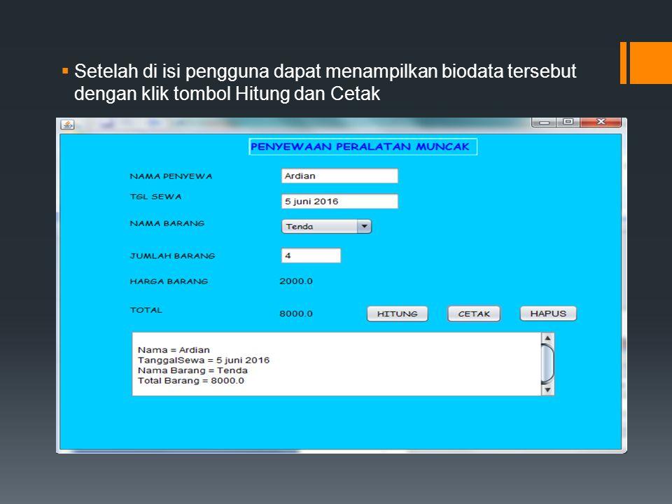  Setelah di isi pengguna dapat menampilkan biodata tersebut dengan klik tombol Hitung dan Cetak