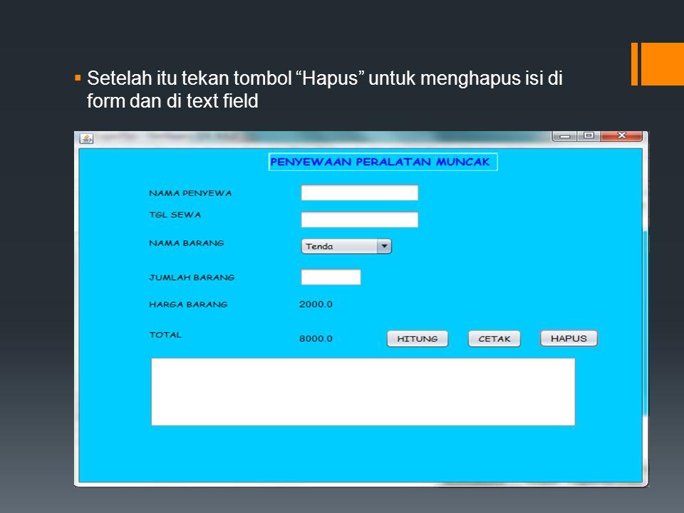  Setelah itu tekan tombol Hapus untuk menghapus isi di form dan di text field