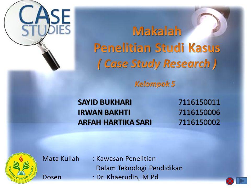 Mata Kuliah: Kawasan Penelitian Dalam Teknologi Pendidikan Dosen: Dr. Khaerudin, M.Pd