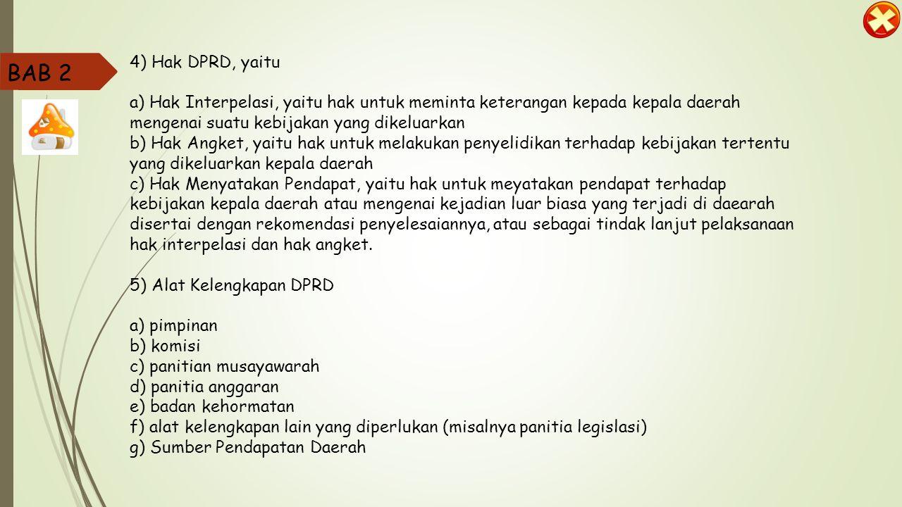 BAB 2 3) Tugas dan Wewenang DPRD, yaitu a.
