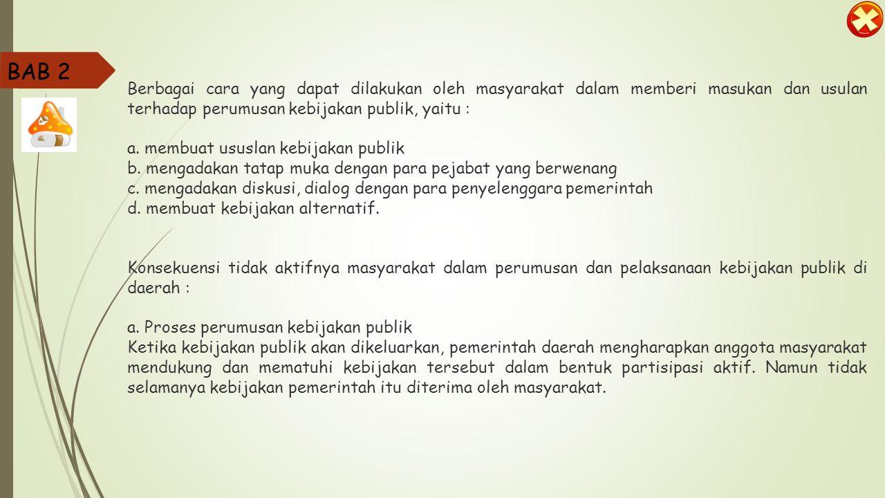 1.Sebuah isu publik (masalah publik) yang menyangkut masalah orang banyak dan tidak dapat diselesaikan menurut penyelesaian dari pemerintah. 2. Pemeri