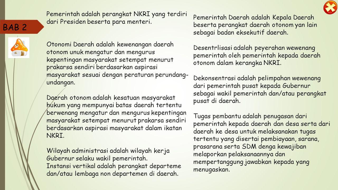 BAB 2 A.HAKIKAT OTONOMI DAERAH Menurut UU No.32 tahun 2004 (sebagai pengganti UU No.
