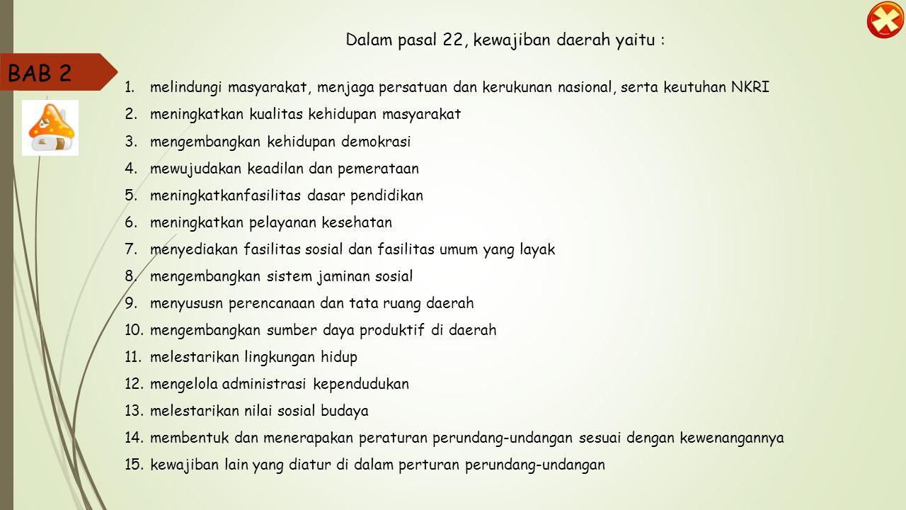 BAB 2 Pelaksanaan Otonomi Daerah Berdasarkan UU No. 32 Tahun 2004 Hak Dan Kewajiban Daerah dalam Otonomi Daerah Berdasarkan pasal 21 dalam otonomi dae