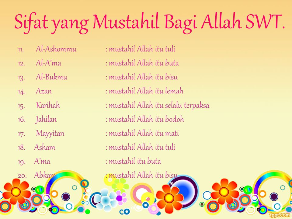 Sifat yang Mustahil Bagi Allah SWT. 11. Al-Ashommu: mustahil Allah itu tuli 12.