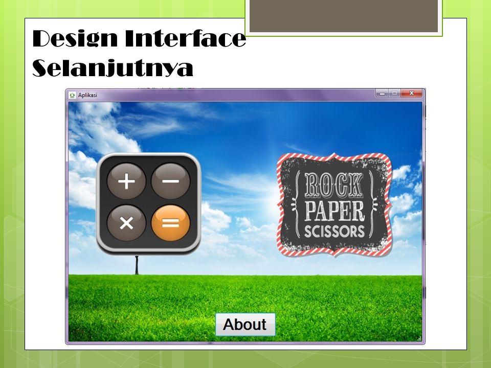 Design Interface Selanjutnya
