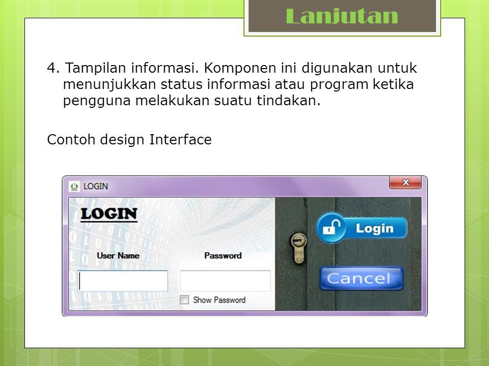 Pada design interface Login diatas mengunakan textbox dan button yang masing-masing dikelompokkan.