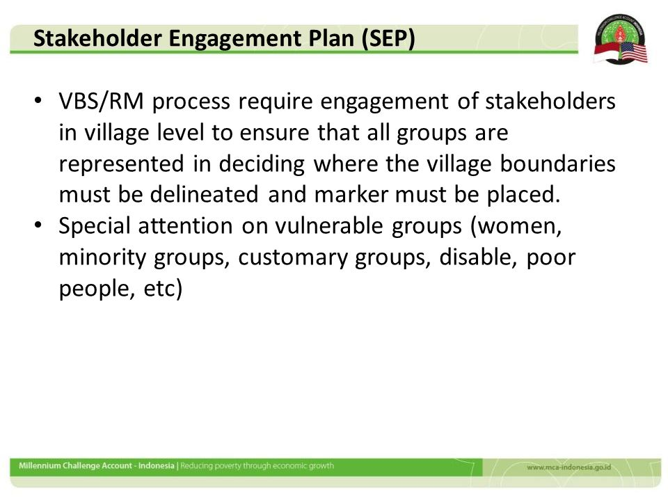 VBS/RM process require engagement of stakeholders in village level to ensure that all groups are represented in deciding where the village boundaries