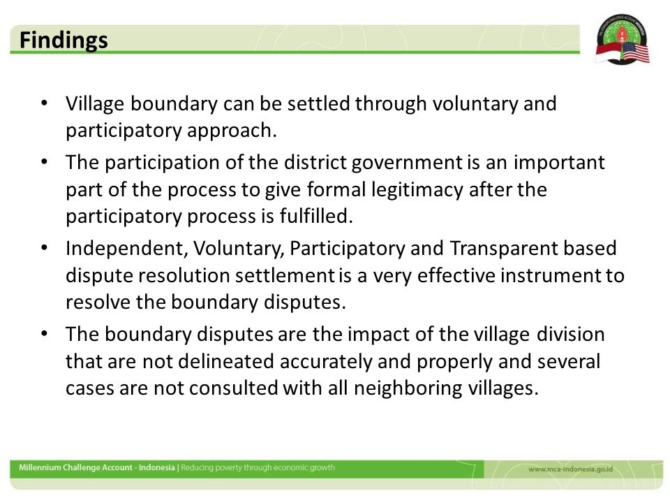 Findings Village boundary can be settled through voluntary and participatory approach. The participation of the district government is an important pa