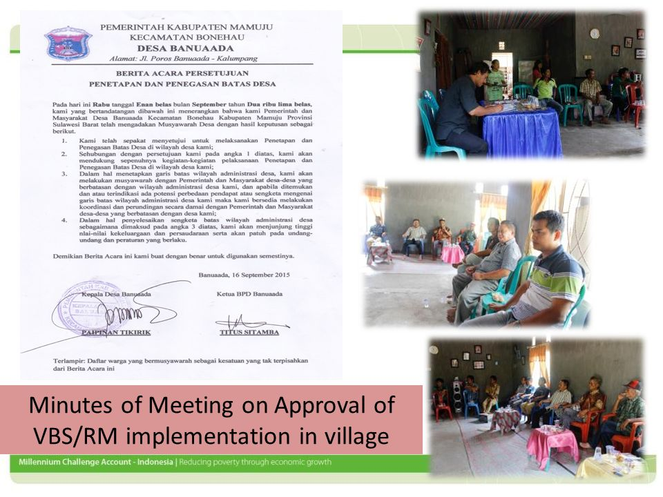 Social and Technical Training on VBS/RM Presentation of Village Team on Preliminary Research on Village Boundary The First Sub-district Workshop on VBS/RM