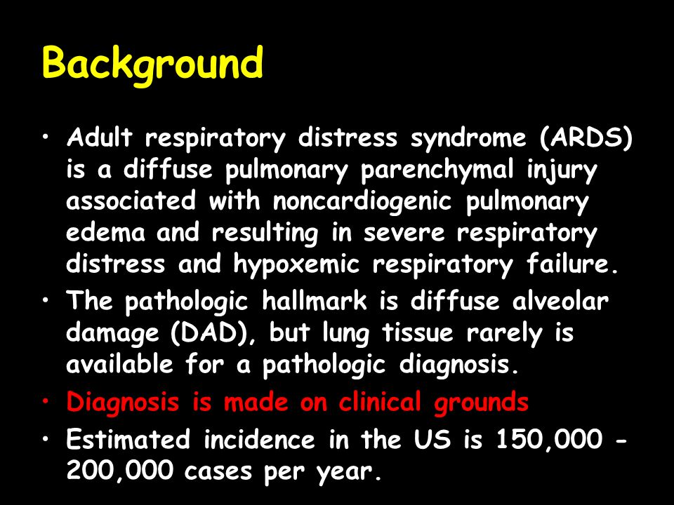 Adult respiratory distress syndrome (ARDS) is a diffuse pulmonary parenchymal injury associated with noncardiogenic pulmonary edema and resulting in s