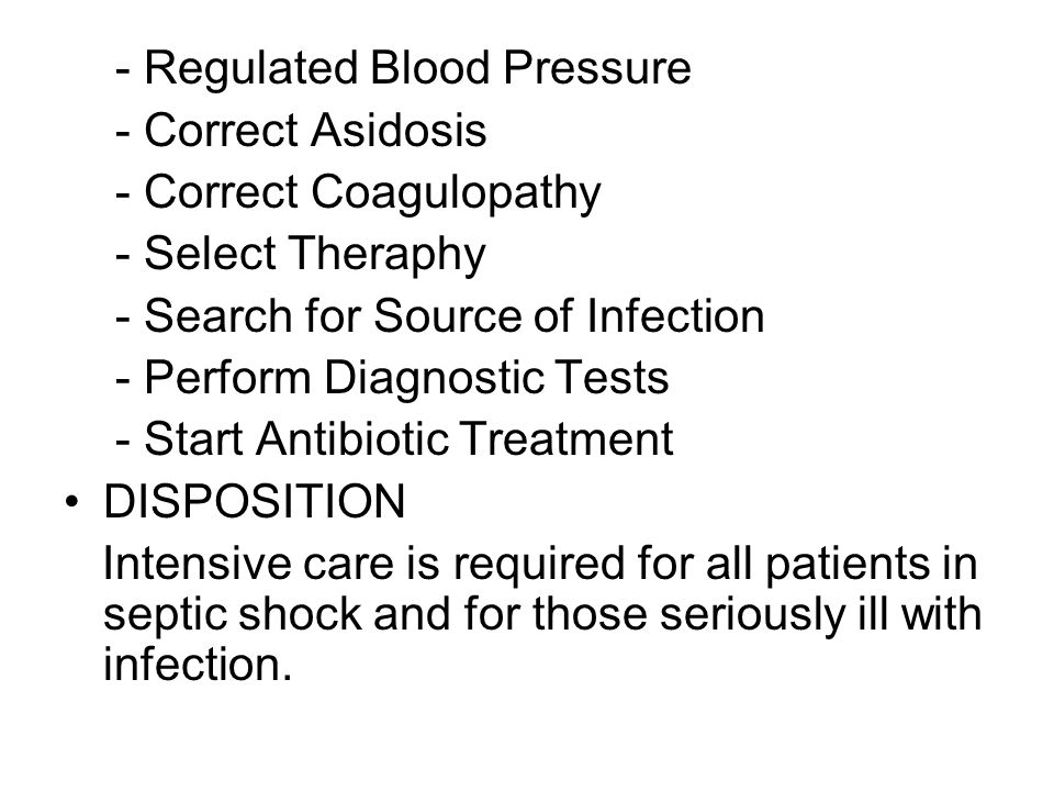 - Regulated Blood Pressure - Correct Asidosis - Correct Coagulopathy - Select Theraphy - Search for Source of Infection - Perform Diagnostic Tests - S