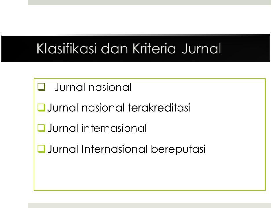  Jurnal nasional  Jurnal nasional terakreditasi  Jurnal internasional  Jurnal Internasional bereputasi