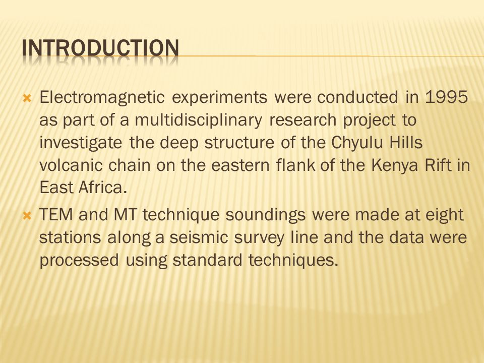  Electromagnetic experiments were conducted in 1995 as part of a multidisciplinary research project to investigate the deep structure of the Chyulu H