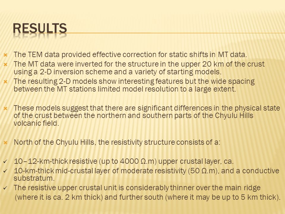  The TEM data provided effective correction for static shifts in MT data.