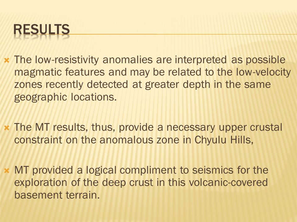  The low-resistivity anomalies are interpreted as possible magmatic features and may be related to the low-velocity zones recently detected at greater depth in the same geographic locations.